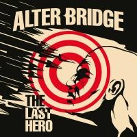 9. Alter Bridge - The Last Hero
