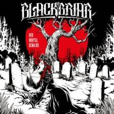 Blackbriar - Our Mortal Remains