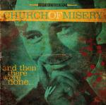 Church Of Misery - And Then There Were None...