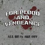 For Blood And Vengeance - All Bets Are Off