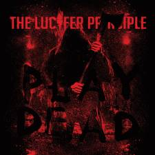 The Lucifer Principle - Play Dead