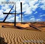 After Hours - Against The Grain
