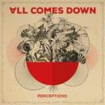 All Comes Down - Perceptions