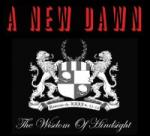 A New Dawn - The Wisdom Of Hindsight