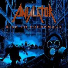 Anialator - Rise To Supremacy