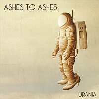 Ashes To Ashes - Urania