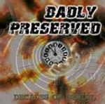 Badly Preserved - Decades Of Denial