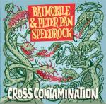 Batmobile & Peter Pan Speedrock - Cross Contamination