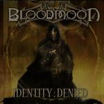 Bloodmoon - Identity: Denied