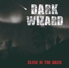 Dark Wizard - Close In The Dark