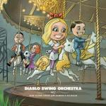 Diablo Swing Orchestra - Sing-Along Songs For The Damned & Delirious