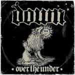 Down - III: Over The Under