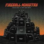 Fireball Ministry - Their Rock Is Not Our Rock