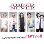 Forever Never - I Can't Believe It's Not Metal