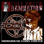 Full Speed Damnation - Showground Clown Stretch