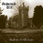Graveyard Dirt - Shadows Of Old Ghosts