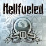 Hellfueled - Born II Rock
