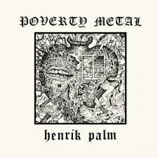 Review: Henrik Palm - Poverty Metal