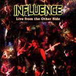 Influence - Live From The Other Side