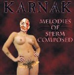 Karnak - Melodies of Sperm Composed