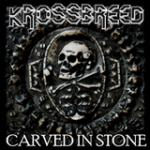 Krossbreed - Carved in Stone
