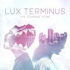Lux Terminus - The Courage To Be