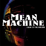 Mean Machine - Clean Up The Streets
