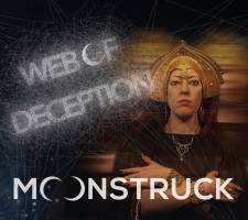 Review: Moonstruck - Web Of Deception