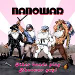 Nanowar - Other Bands Play, Nanowar Gay
