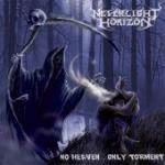 Neverlight Horizon - No Heaven... Only Torment