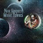 New Keepers Of The Water Towers - The Cosmic Child