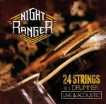 Night Ranger - 24 Strings And A Drummer - Live & Acoustic
