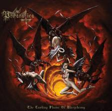 Profanatica - The Curling Flame Of Blasphemy