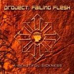 Project: Failing Flesh - A Beautiful Sickness