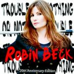 Robin Beck - Trouble Or Nothing (20th anniversary edition)
