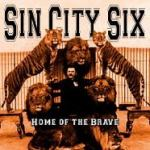 Sin City Six - Home Of The Brave