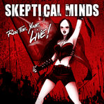 Skeptical Minds - Run For Your Live!