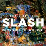Slash featuring Myles Kennedy & The Conspirators - World On Fire