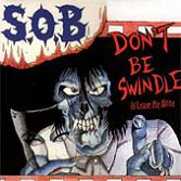 S.O.B. - Don't Be Swindle
