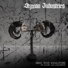 Styxian Industries -  Zero.Void.Nullified {Of Apathy And Armageddon}
