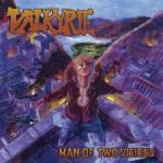 Valkyrie - Man Of Two Visions (re-release)