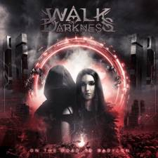 Walk In Darkness - On The Road To Babylon