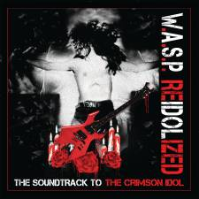 W.A.S.P. - Re-Idolized - The Soundtrack To The Crimson Idol