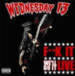 Wednesday 13 - F**ck It We'll Do It Live (cd/dvd)